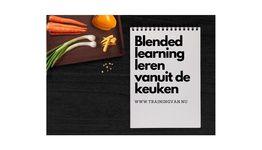 Blended learning leren vanuit de keuken