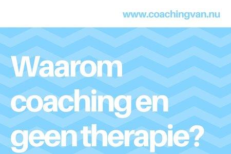 Waarom coaching en geen therapie?