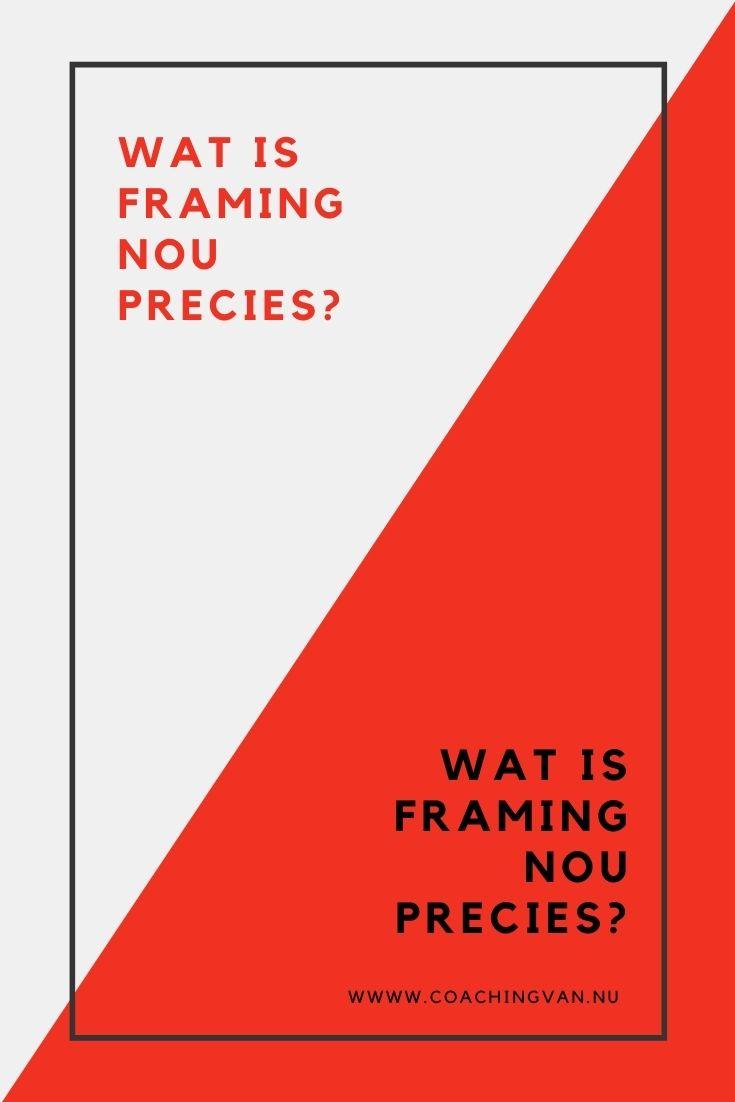 Wat is framing nou precies?