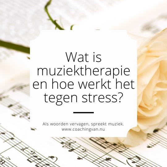 Wat is muziektherapie en hoe werkt het tegen stress?